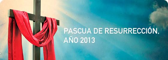 PASCUA DE RESURRECCIÓN, AÑO 2013