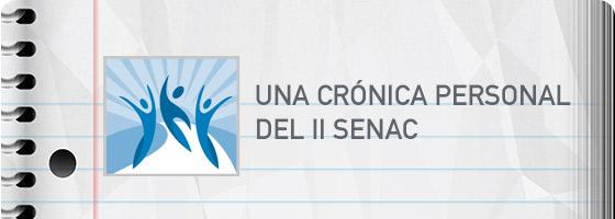 UNA CRÓNICA PERSONAL DEL II SENAC