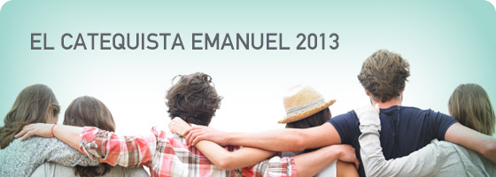 EL CATEQUISTA EMANUEL 2013
