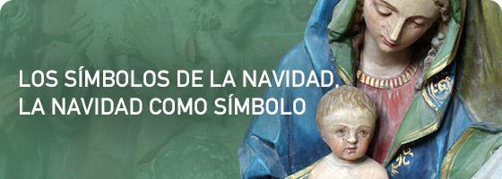 LOS SÍMBOLOS DE LA NAVIDAD, LA NAVIDAD COMO SÍMBOLO