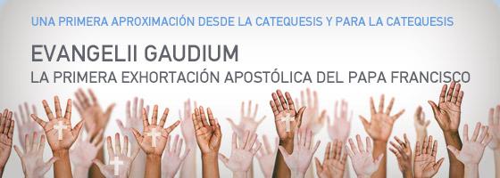 Evangelii gaudium, la primera exhortación apostólica del papa Francisco